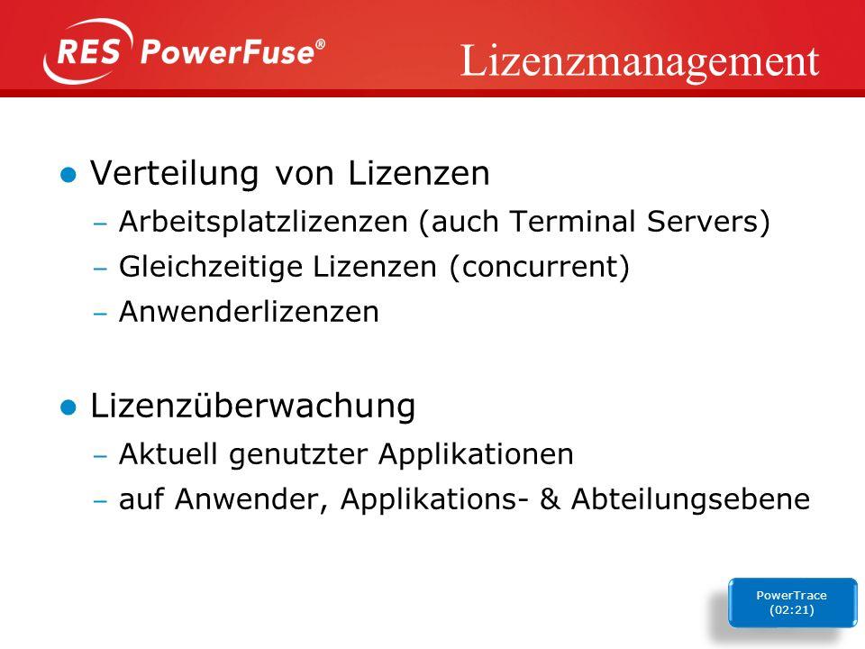 Lizenzmanagement Verteilung von Lizenzen Arbeitsplatzlizenzen (auch Terminal Servers) Gleichzeitige Lizenzen (concurrent) Anwenderlizenzen Lizenzüberwachung Aktuell genutzter Applikationen auf Anwender, Applikations- & Abteilungsebene PowerTrace (02:21) PowerTrace (02:21)