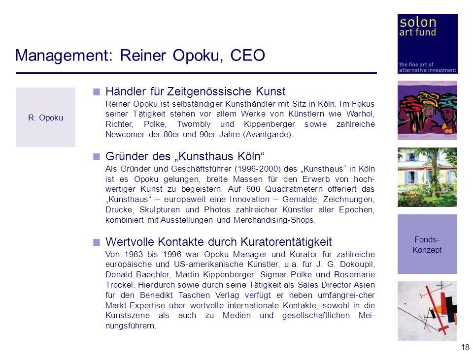 18 Management: Reiner Opoku, CEO Händler für Zeitgenössische Kunst Reiner Opoku ist selbständiger Kunsthändler mit Sitz in Köln. Im Fokus seiner Tätig
