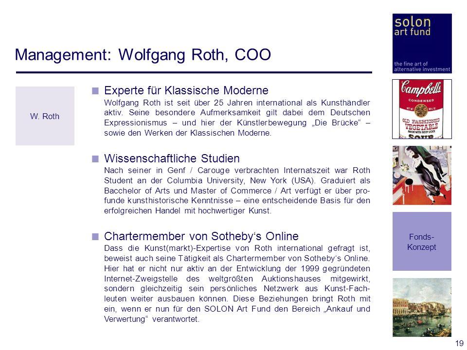 19 Management: Wolfgang Roth, COO Experte für Klassische Moderne Wolfgang Roth ist seit über 25 Jahren international als Kunsthändler aktiv. Seine bes