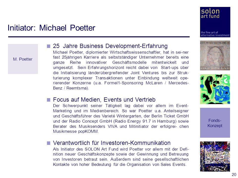 20 Initiator: Michael Poetter 25 Jahre Business Development-Erfahrung Michael Poetter, diplomierter Wirtschaftswissenschaftler, hat in sei-ner fast 25