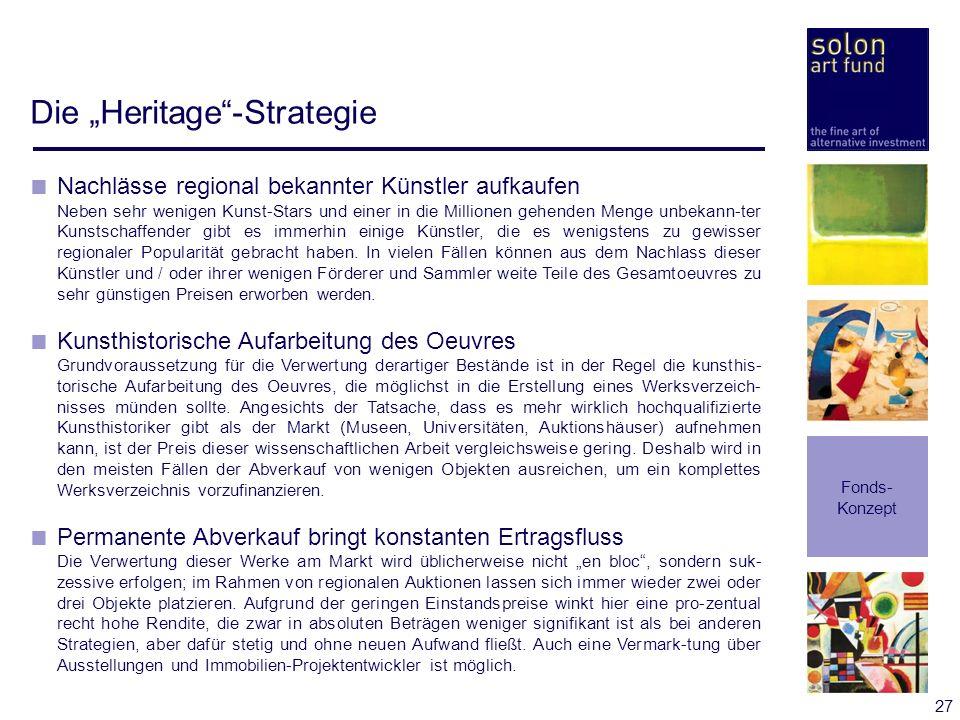 27 Die Heritage-Strategie Fonds- Konzept Nachlässe regional bekannter Künstler aufkaufen Neben sehr wenigen Kunst-Stars und einer in die Millionen geh