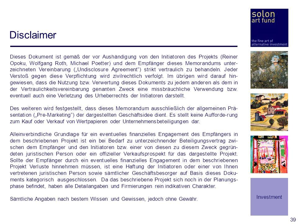 39 Disclaimer Dieses Dokument ist gemäß der vor Aushändigung von den Initiatoren des Projekts (Reiner Opoku, Wolfgang Roth, Michael Poetter) und dem E