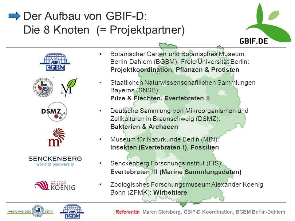 Der Aufbau von GBIF-D: Die 8 Knoten (= Projektpartner) Botanischer Garten und Botanisches Museum Berlin-Dahlem (BGBM), Freie Universität Berlin: Proje