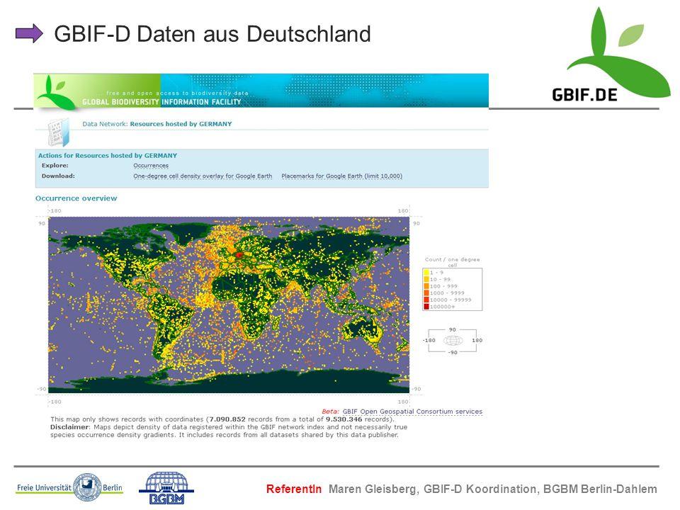 GBIF-D Daten aus Deutschland ReferentIn Maren Gleisberg, GBIF-D Koordination, BGBM Berlin-Dahlem