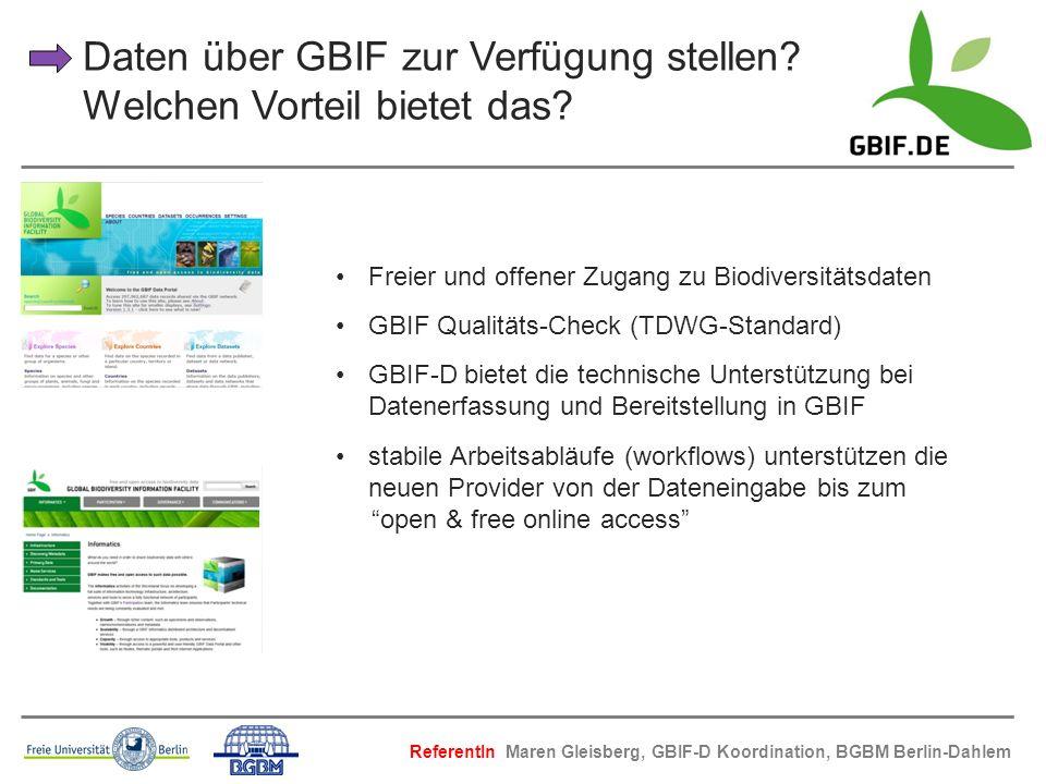 Daten über GBIF zur Verfügung stellen? Welchen Vorteil bietet das? Freier und offener Zugang zu Biodiversitätsdaten GBIF Qualitäts-Check (TDWG-Standar