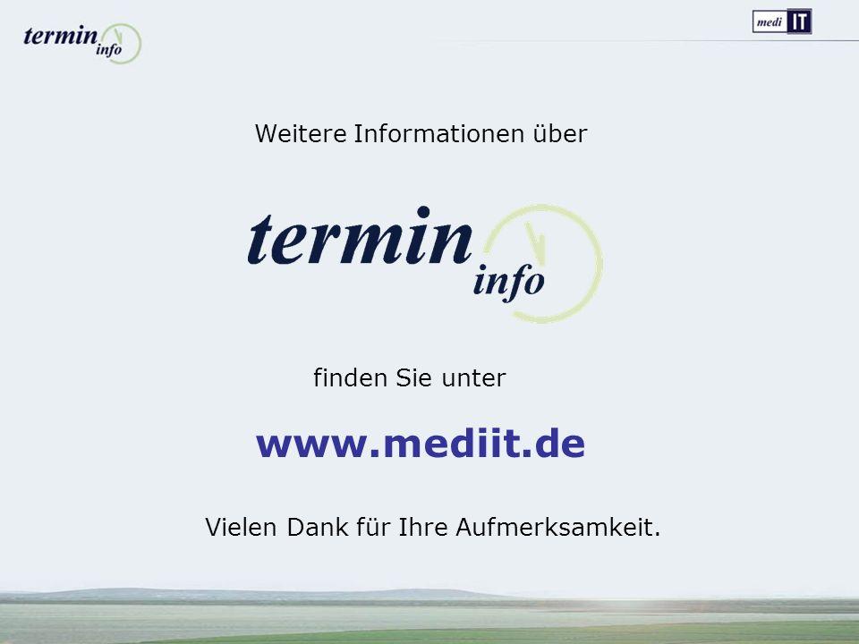 Weitere Informationen über finden Sie unter www.mediit.de Vielen Dank für Ihre Aufmerksamkeit.