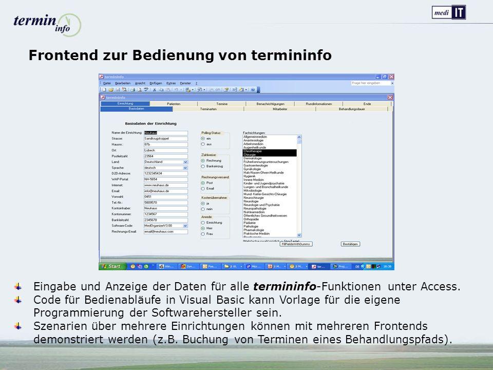 Frontend zur Bedienung von termininfo Eingabe und Anzeige der Daten für alle termininfo-Funktionen unter Access. Code für Bedienabläufe in Visual Basi