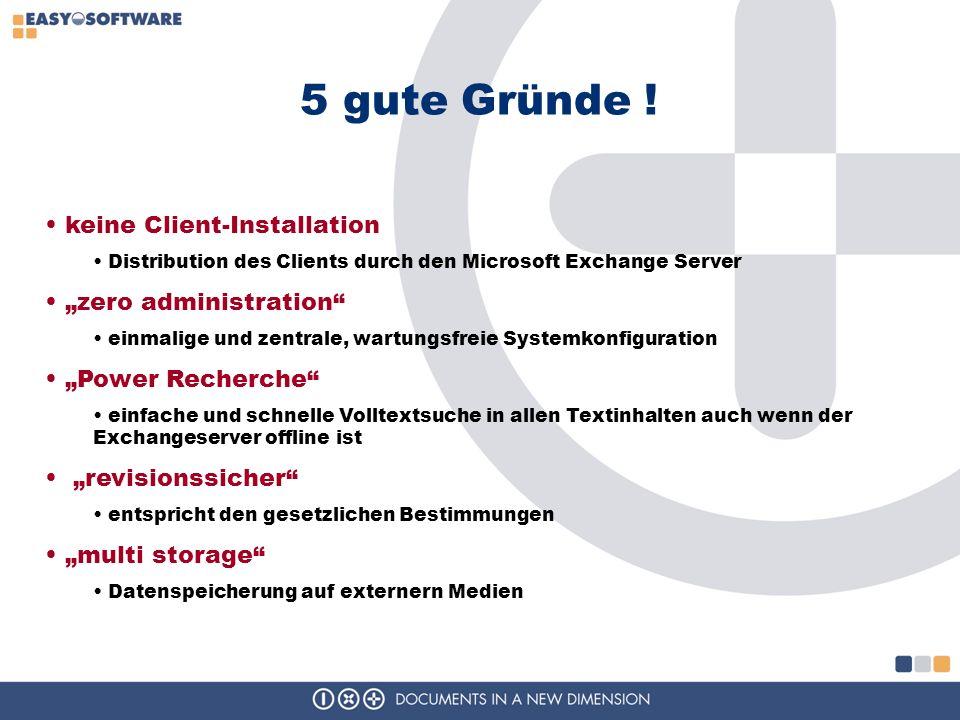 5 gute Gründe ! keine Client-Installation Distribution des Clients durch den Microsoft Exchange Server zero administration einmalige und zentrale, war