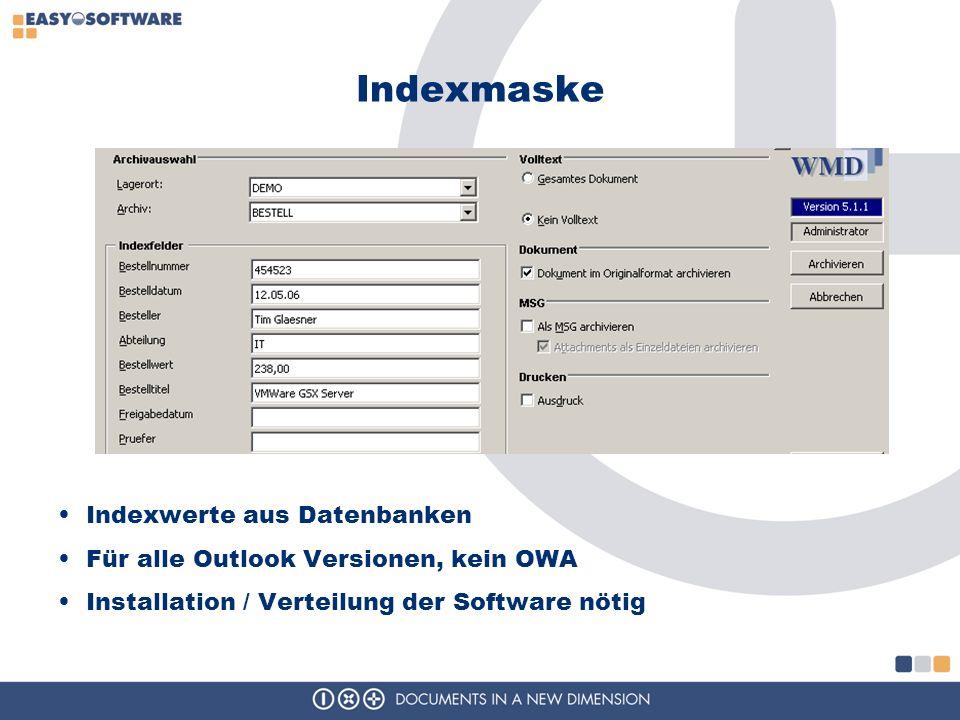 Indexmaske Indexwerte aus Datenbanken Für alle Outlook Versionen, kein OWA Installation / Verteilung der Software nötig
