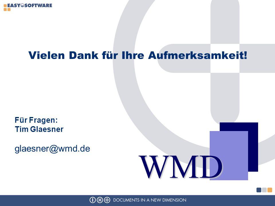 Vielen Dank für Ihre Aufmerksamkeit! WMD Für Fragen: Tim Glaesner glaesner@wmd.de