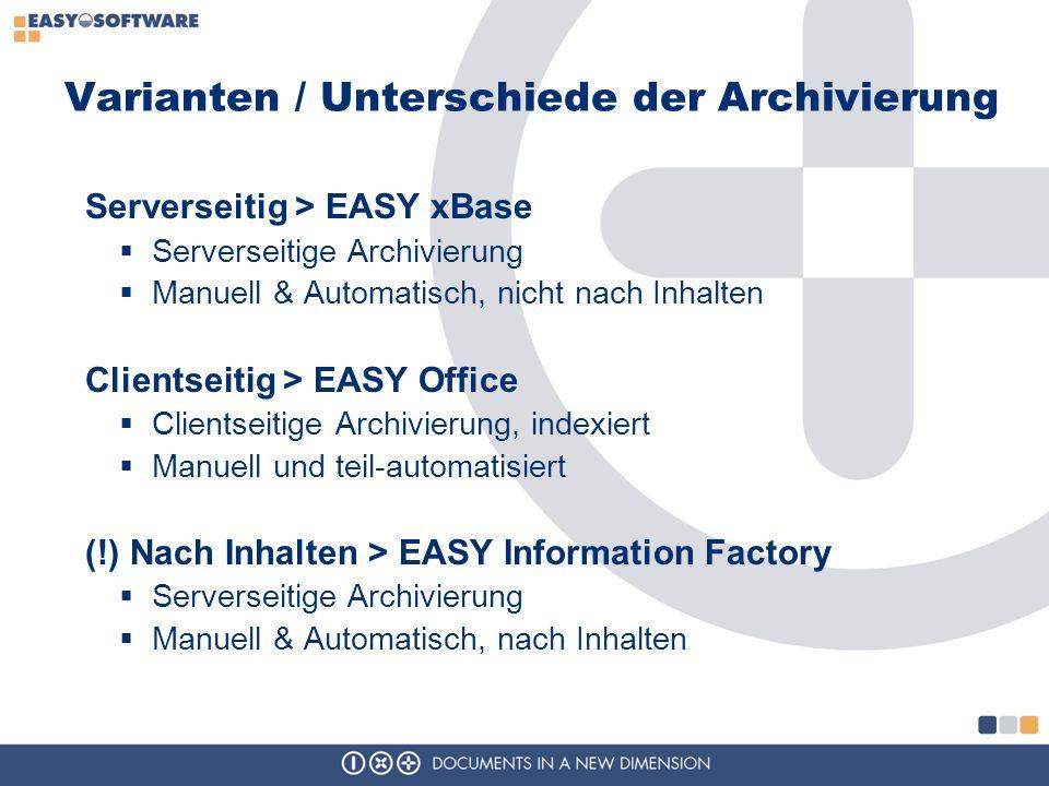Varianten / Unterschiede der Archivierung Serverseitig > EASY xBase Serverseitige Archivierung Manuell & Automatisch, nicht nach Inhalten Clientseitig