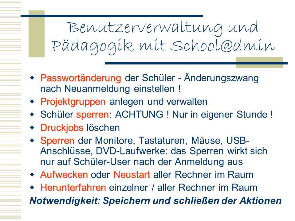 Der School@dmin-Server Zugriff nur mit Internet-Explorer Zugriff nur mit Internet-Explorer Systemmanagement Systemmanagement durch Administrator (wie