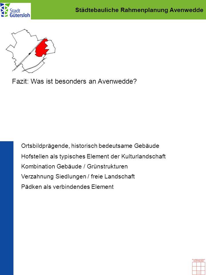Städtebauliche Rahmenplanung Avenwedde Fazit: Was ist besonders an Avenwedde? Pädken als verbindendes Element Verzahnung Siedlungen / freie Landschaft