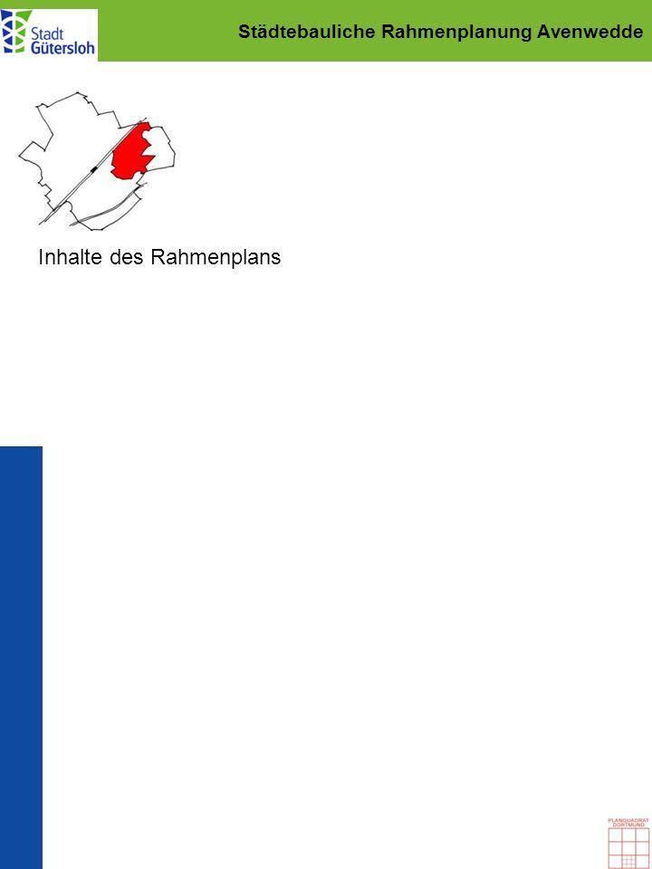 Städtebauliche Rahmenplanung Avenwedde Inhalte des Rahmenplans