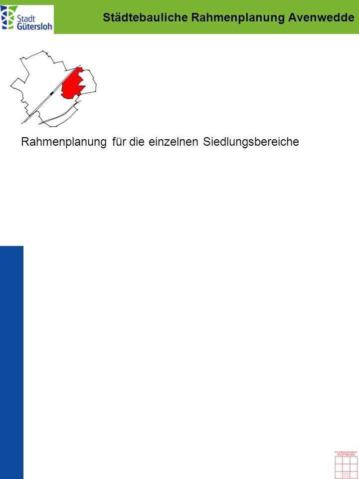 Städtebauliche Rahmenplanung Avenwedde Rahmenplanung für die einzelnen Siedlungsbereiche