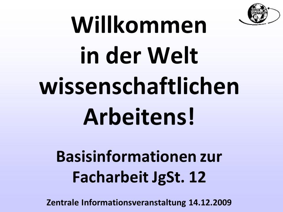 GrundgedankeFormaliaAufbauZitierenPlanungFragerunde 1 Willkommen in der Welt wissenschaftlichen Arbeitens! Basisinformationen zur Facharbeit JgSt. 12