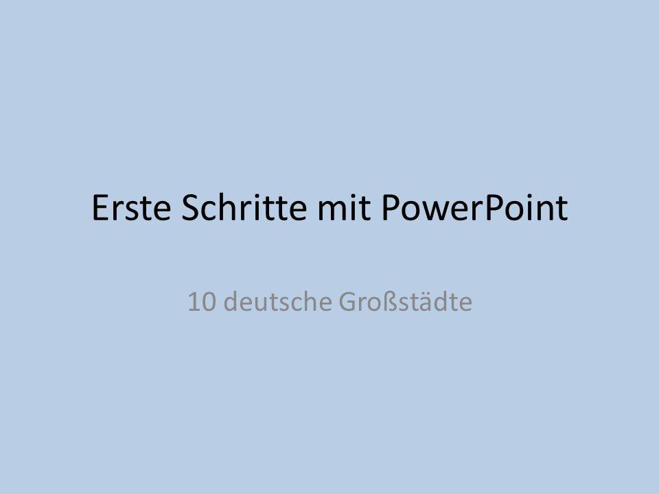Erste Schritte mit PowerPoint 10 deutsche Großstädte