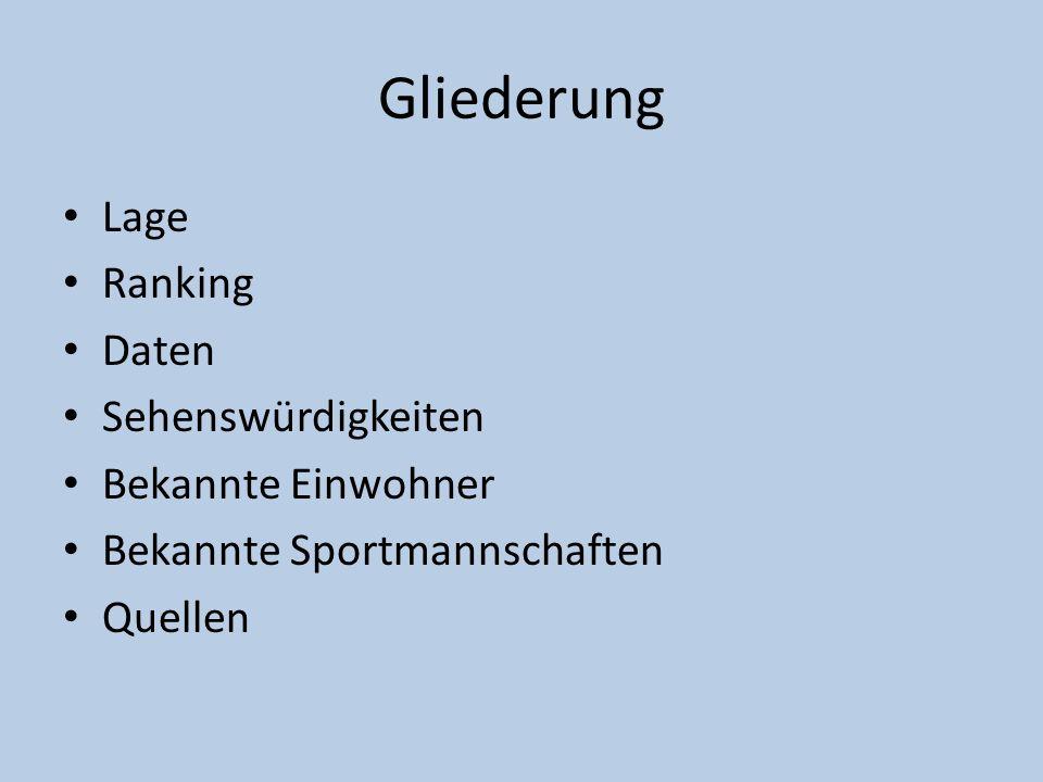 Gliederung Lage Ranking Daten Sehenswürdigkeiten Bekannte Einwohner Bekannte Sportmannschaften Quellen