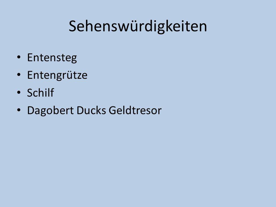 Bekannte Einwohner Tick, Trick und Track Daisy Duck Donald Duck Dagobert Duck