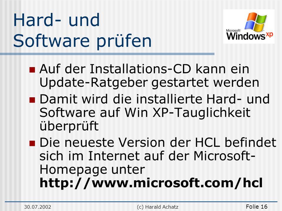 30.07.2002(c) Harald Achatz Folie 16 Hard- und Software prüfen Auf der Installations-CD kann ein Update-Ratgeber gestartet werden Damit wird die insta