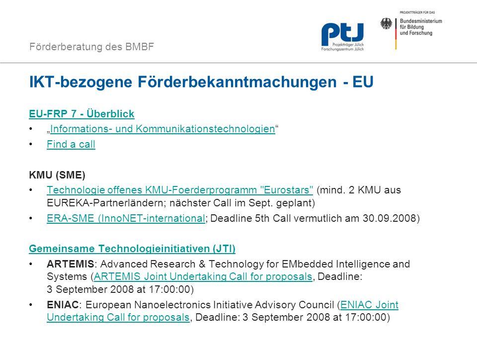 Förderberatung des BMBF IKT-bezogene Förderbekanntmachungen - EU EU-FRP 7 - Überblick Informations- und Kommunikationstechnologien Find a call KMU (SM