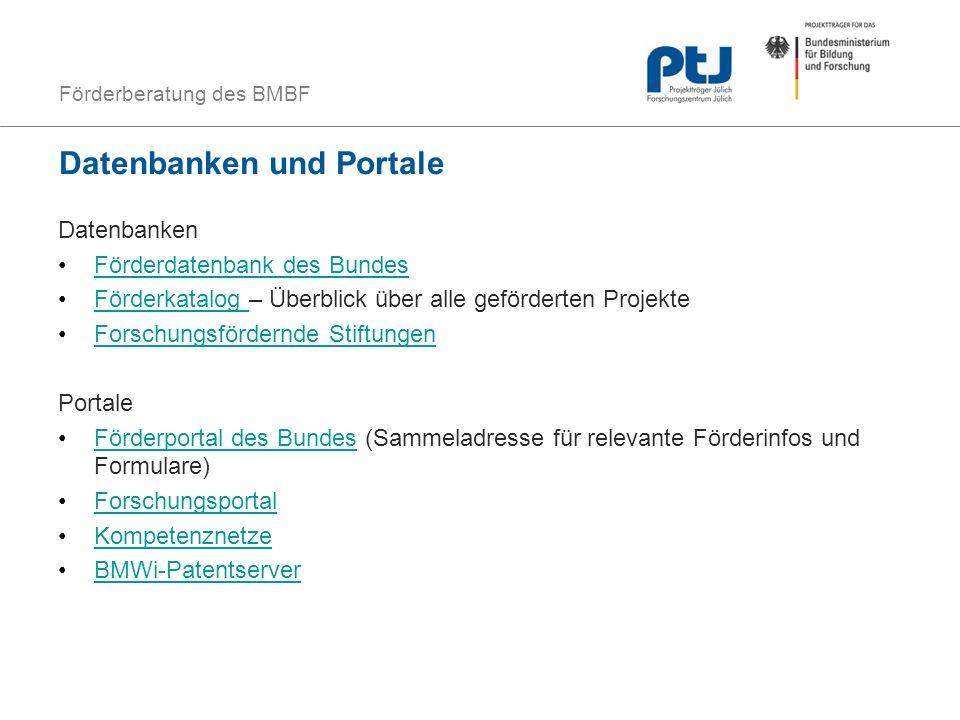 Förderberatung des BMBF Datenbanken und Portale Datenbanken Förderdatenbank des Bundes Förderkatalog – Überblick über alle geförderten ProjekteFörderk