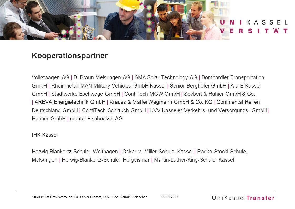Studium im Praxisverbund, Dr. Oliver Fromm, Dipl.-Oec. Kathrin Liebscher 09.11.2013 Kooperationspartner Volkswagen AG | B. Braun Melsungen AG | SMA So