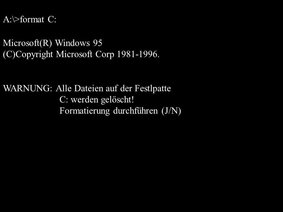 A:\>format C: Microsoft(R) Windows 95 (C)Copyright Microsoft Corp 1981-1996.