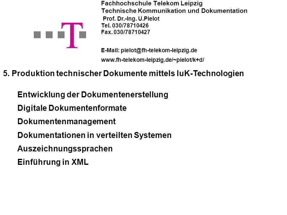 Fachhochschule Telekom Leipzig Technische Kommunikation und Dokumentation Prof. Dr.-Ing. U.Pielot Tel. 030/78710426 Fax. 030/78710427 E-Mail: pielot@f