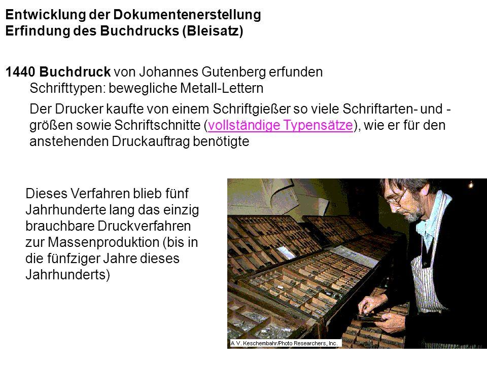 1440 Buchdruck von Johannes Gutenberg erfunden Schrifttypen: bewegliche Metall-Lettern Der Drucker kaufte von einem Schriftgießer so viele Schriftarte