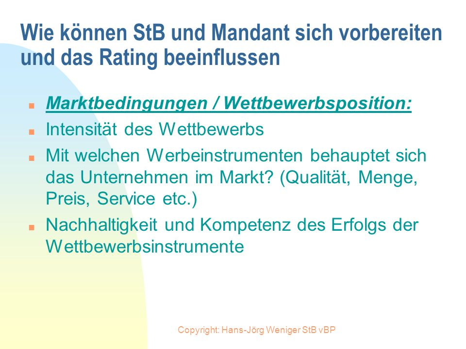Copyright: Hans-Jörg Weniger StB vBP Wie können StB und Mandant sich vorbereiten und das Rating beeinflussen n Tätigkeitsgebiet / Branchen-Einschätzun