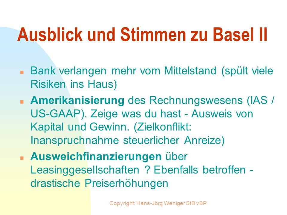 Copyright: Hans-Jörg Weniger StB vBP Wie können StB und Mandant sich vorbereiten und das Rating beeinflussen n Sicherheiten - nicht basel-fähig: n Zes