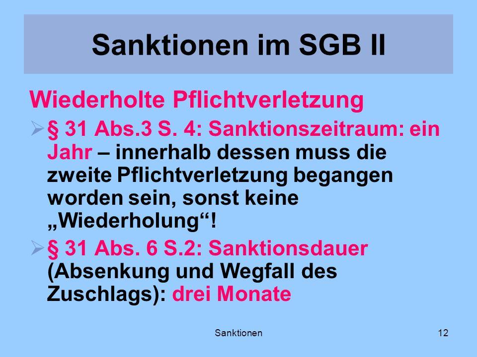 Sanktionen12 Wiederholte Pflichtverletzung § 31 Abs.3 S. 4: Sanktionszeitraum: ein Jahr – innerhalb dessen muss die zweite Pflichtverletzung begangen