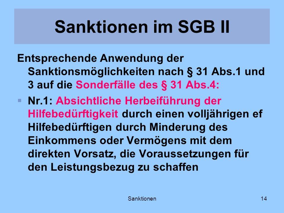 Sanktionen14 Entsprechende Anwendung der Sanktionsmöglichkeiten nach § 31 Abs.1 und 3 auf die Sonderfälle des § 31 Abs.4: Nr.1: Absichtliche Herbeifüh