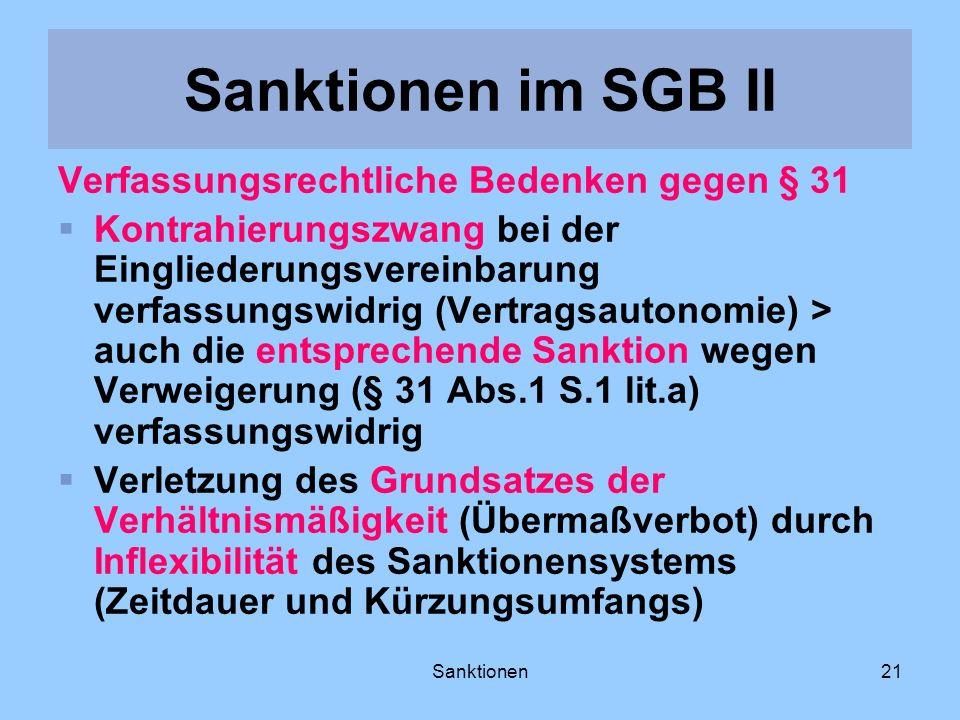 Sanktionen21 Verfassungsrechtliche Bedenken gegen § 31 Kontrahierungszwang bei der Eingliederungsvereinbarung verfassungswidrig (Vertragsautonomie) >