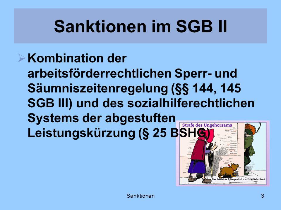 Sanktionen3 Kombination der arbeitsförderrechtlichen Sperr- und Säumniszeitenregelung (§§ 144, 145 SGB III) und des sozialhilferechtlichen Systems der