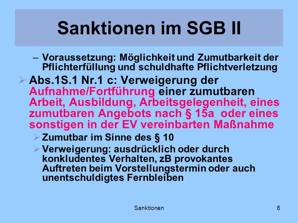 Sanktionen6 –Voraussetzung: Möglichkeit und Zumutbarkeit der Pflichterfüllung und schuldhafte Pflichtverletzung Abs.1S.1 Nr.1 c: Verweigerung der Aufn