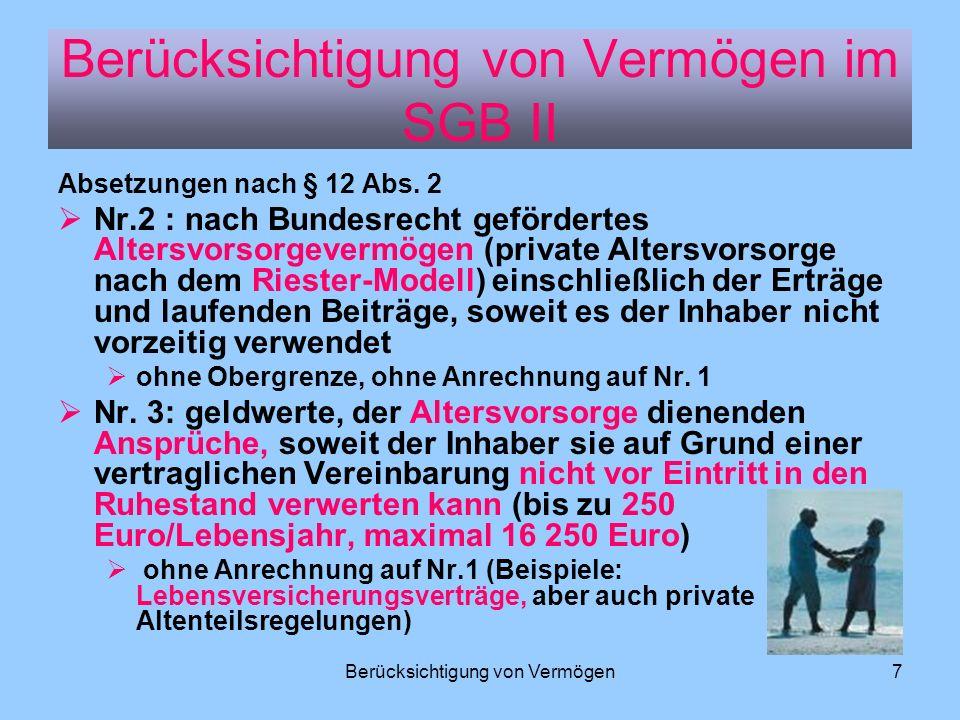 Berücksichtigung von Vermögen7 Absetzungen nach § 12 Abs. 2 Nr.2 : nach Bundesrecht gefördertes Altersvorsorgevermögen (private Altersvorsorge nach de