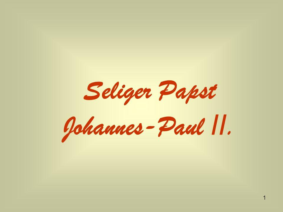 32 15 Die Seligsprechung Für viele Gläubige war schon am Tag der Beerdigung klar: Papst Johannes Paul II.
