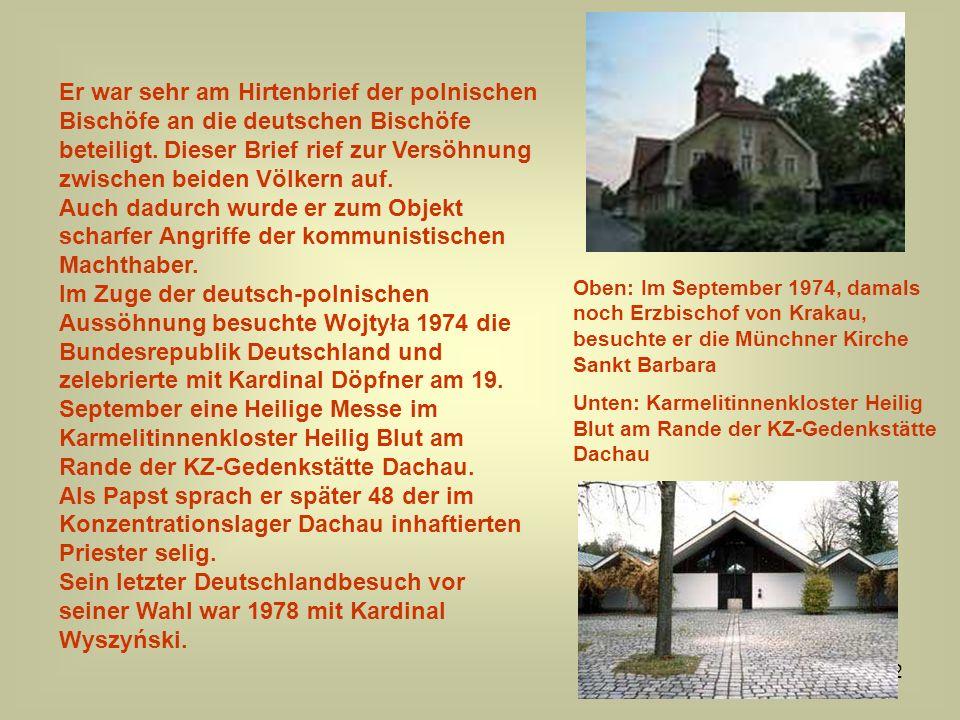 12 Er war sehr am Hirtenbrief der polnischen Bischöfe an die deutschen Bischöfe beteiligt. Dieser Brief rief zur Versöhnung zwischen beiden Völkern au