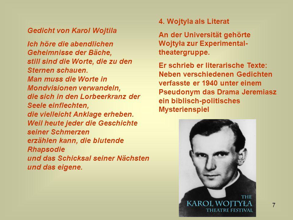 8 Wojtyła studierte weiter an einer Untergrunduniversität Er wurde zur Zwangsarbeit in einem Steinbruch sowie vom Frühjahr 1942 bis August 1944 in einer Chemiefabrik gezwungen.