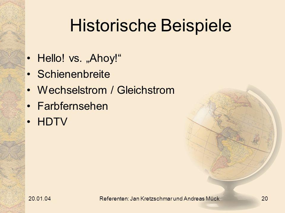 20.01.04Referenten: Jan Kretzschmar und Andreas Mück20 Historische Beispiele Hello.
