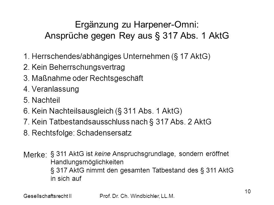 Gesellschaftsrecht IIProf. Dr. Ch. Windbichler, LL.M. 10 Ergänzung zu Harpener-Omni: Ansprüche gegen Rey aus § 317 Abs. 1 AktG 1. Herrschendes/abhängi