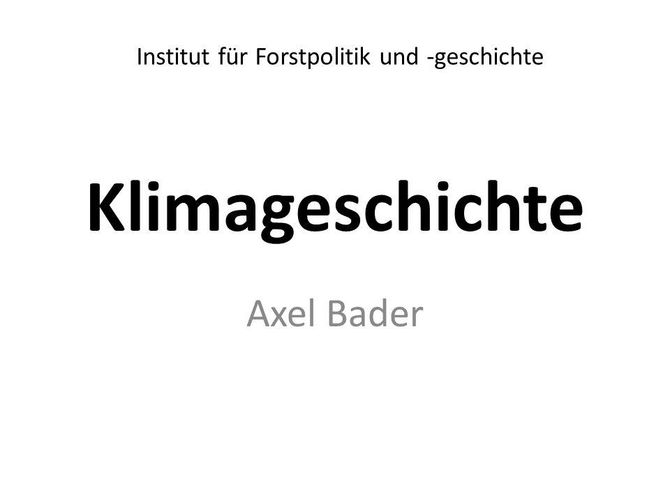Klimageschichte Axel Bader Institut für Forstpolitik und -geschichte