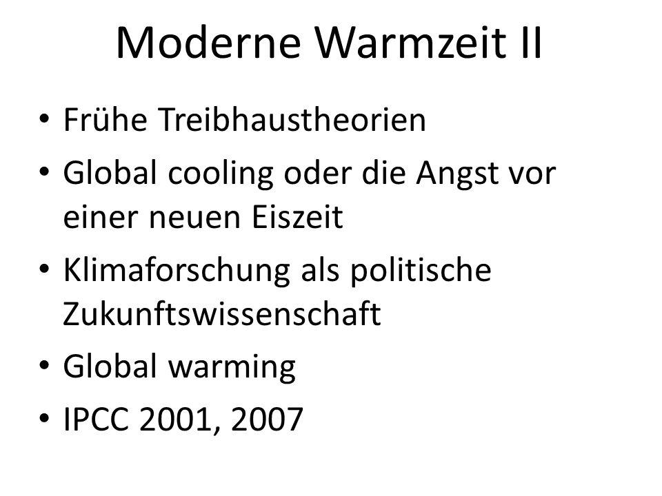 Moderne Warmzeit II Frühe Treibhaustheorien Global cooling oder die Angst vor einer neuen Eiszeit Klimaforschung als politische Zukunftswissenschaft G