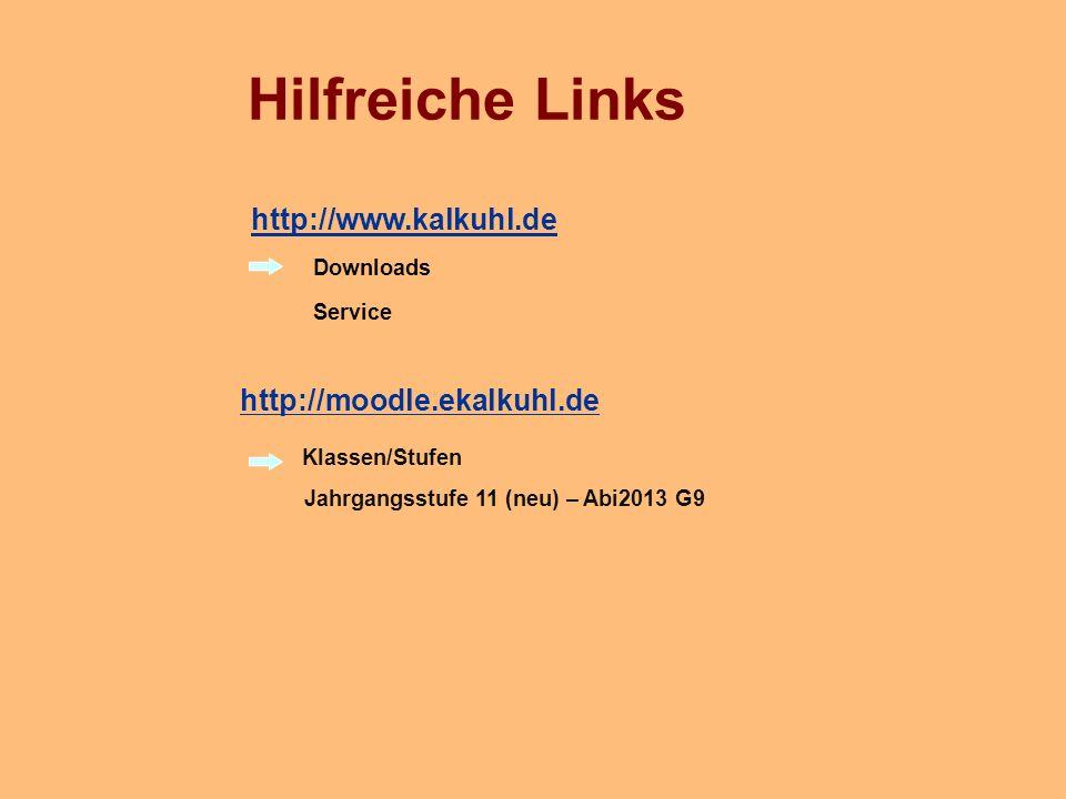 http://www.kalkuhl.de Service Downloads Hilfreiche Links http://moodle.ekalkuhl.de Klassen/Stufen Jahrgangsstufe 11 (neu) – Abi2013 G9