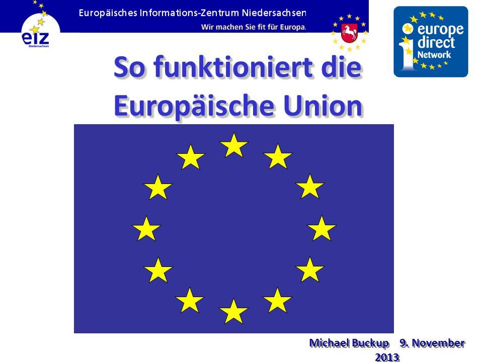 So funktioniert die Europäische Union Michael Buckup 9. November 20139. November 2013