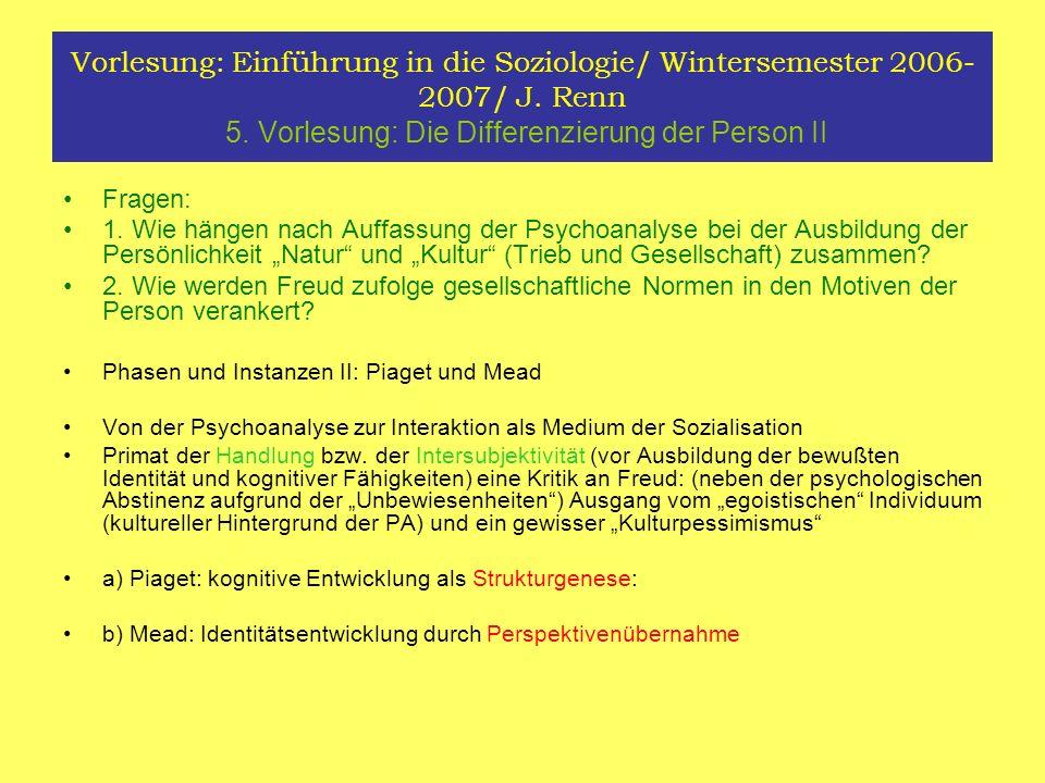 Vorlesung: Einführung in die Soziologie/ Wintersemester 2006- 2007/ J. Renn 5. Vorlesung: Die Differenzierung der Person II Fragen: 1. Wie hängen nach