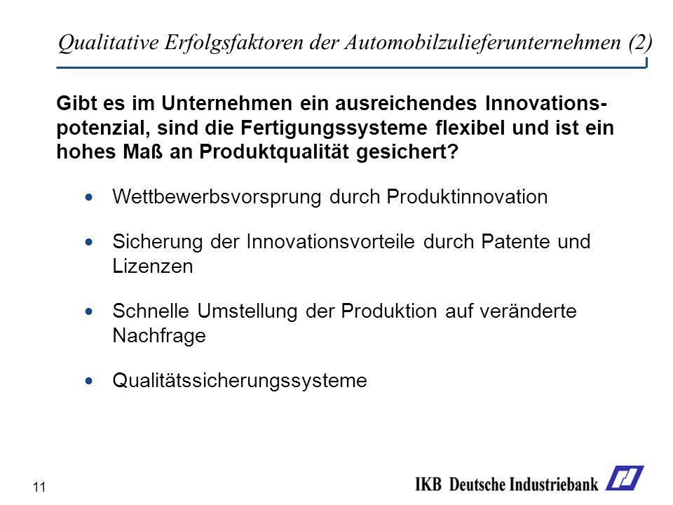 11 Gibt es im Unternehmen ein ausreichendes Innovations- potenzial, sind die Fertigungssysteme flexibel und ist ein hohes Maß an Produktqualität gesic