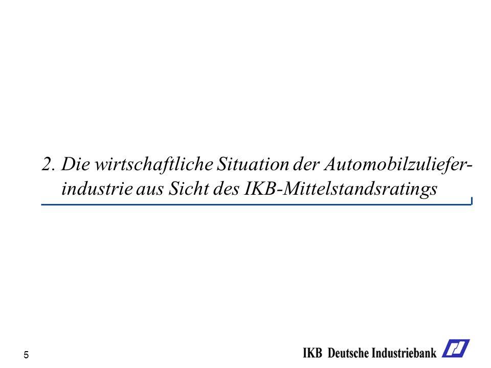 5 2. Die wirtschaftliche Situation der Automobilzuliefer- industrie aus Sicht des IKB-Mittelstandsratings